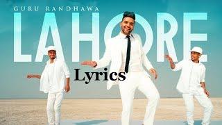Guru Randhawa: Lahore Lyrics Bhushan Kumar | Vee Music | DirectorGifty