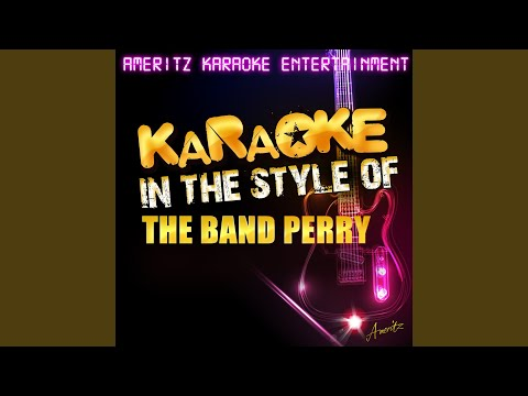 Hip to My Heart (In the Style of the Band Perry) (Karaoke Version)
