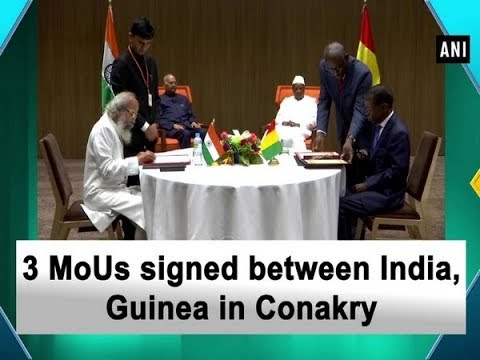 3 MoUs signed between India, Guinea in Conakry