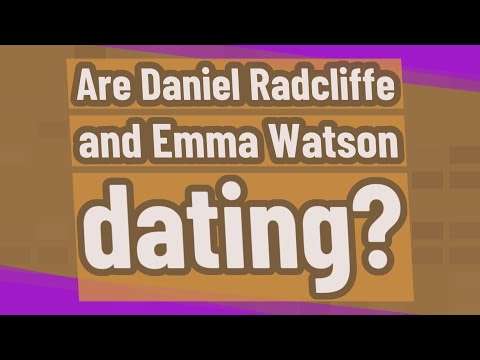 Are Daniel Radcliffe And Emma Watson Dating?