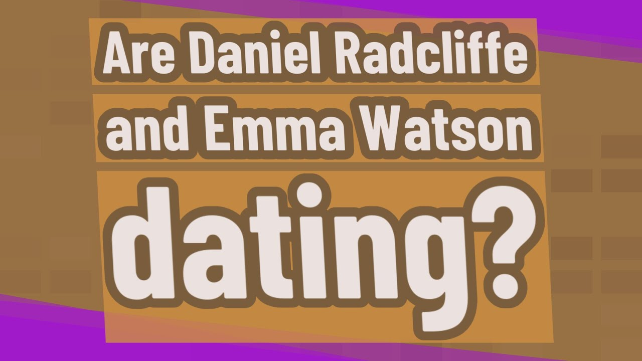 Are Daniel Radcliffe And Emma Watson Dating - Youtube-3141