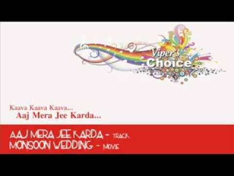 Kaava Kaava (Aaj Mera Jee Karda) - Monsoon Wedding