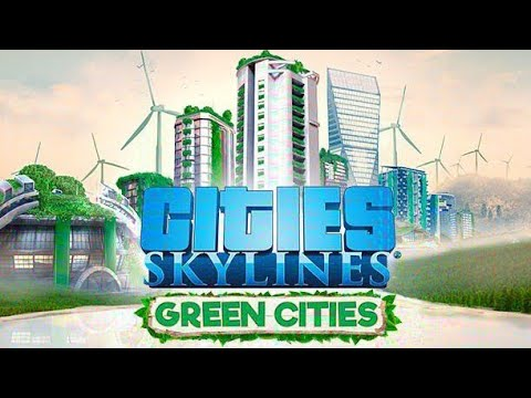 Cities Skylines|Green Cities DLC #1 |