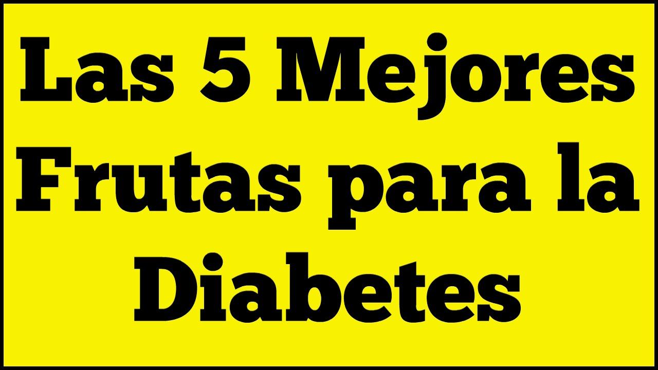 Frutas para Diabeticos  Conoce las 5 que Mejor Actan