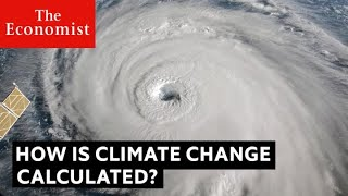 How scientists calculate climate change | The Economist
