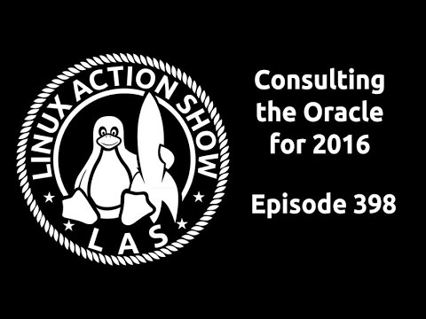 Consulting the Oracle for 2016 | Linux Action Show 398