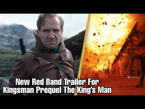 New Red Band Trailer For Kingsman Prequel The King's Man