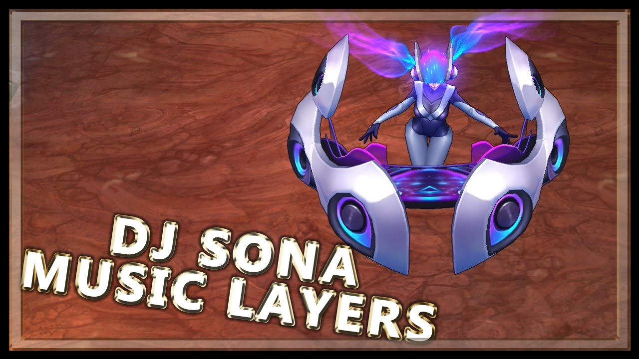 DJ Sona Music Layers - League of Legends - YouTube