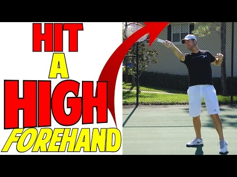 How To Hit A High Forehand | Handle th High Balls