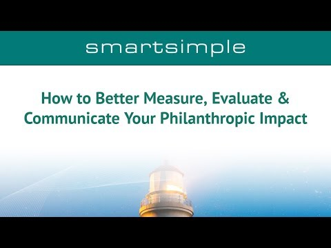 How to Better Measure, Evaluate & Communicate Your Philanthropic Impact