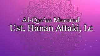 Ust. Hanan Attaki - Surah Al-Waqi'ah (Hari Kiamat) | Beautiful Recitation