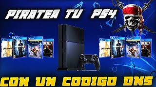 | PS4 PIRATA | PIRATEA TU PS4 CON UN CODIGO DNS FASIL Y RAPIDO