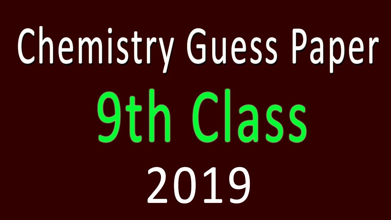 Chemistry guess paper 2019 - 9th class Chemistry 2019 - Chemistry Guess  paper 9th class