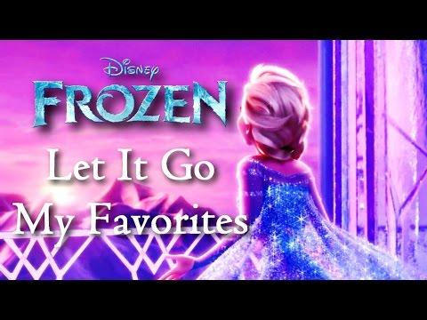 Frozen - Let It Go (Multilanguage) My Favorites!