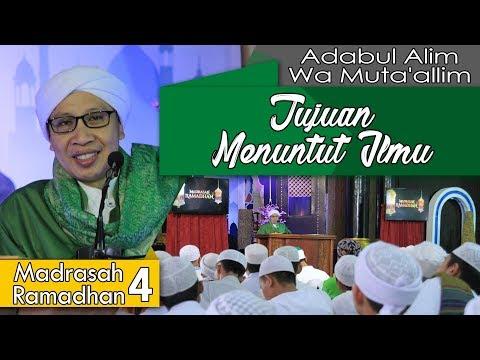 Tujuan Menuntut Ilmu   Buya Yahya   Madrasah Ramadhan   04 Ramadhan 1439 H / 20 Mei 2018