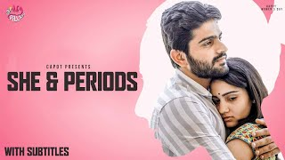 SHE & PERIODS (With Subtitles) | Hey Pilla | CAPDT | 4K