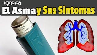 Que es El Asma y Sus Sintomas