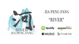 River - Jia Peng Fang / River (Official Audio)