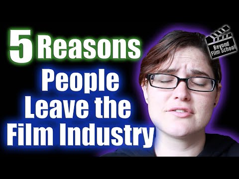 Top 5 Reasons Why People Leave the film Industry