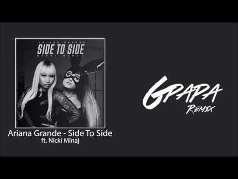 Ariana Grande - Side To Side Ft. Nicki Minaj (GPapa Remix)