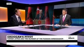 Erdogan's pivot: Turkey, Syria and the assassination of the Russian ambassador (part 1)