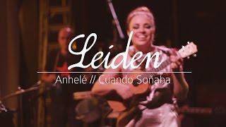 Leiden - Anhelé // Cuando Soñaba (En vivo)