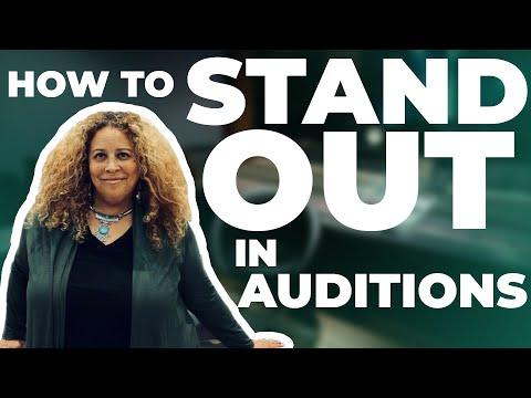 HOW TO STAND OUT IN AN AUDITION - Tips from Wendy Alane Wright