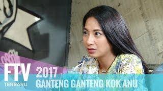 FTV Riza ShahabDinda Kirana Ganteng Ganteng Kok Anu