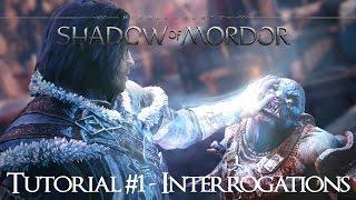Shadow of Mordor - Tutorial #1 Interrogations