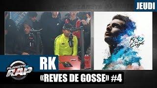"Planète Rap - RK ""Rêves de gosse"" #Jeudi"