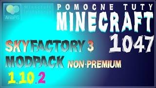SkyFactory 3 Modpack + OptiFine 1.10.2 - Jak zainstalować paczkę modów - Minecraft NONpremium