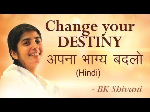 Destiny is YOUR CHOICE: BK Shivani (English)