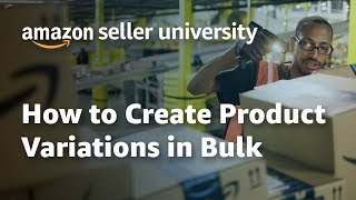 Amazon Seller University: How to Create Product Variations in Bulk