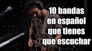 10 Bandas en español que tienes que escuchar