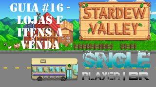 [Stardew Valley] Guia #16 - Lojas e Itens a Venda no Vale
