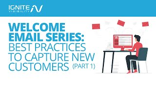 Welcome Email Series: Best Email Practices to Capture New Customers (Part 1)