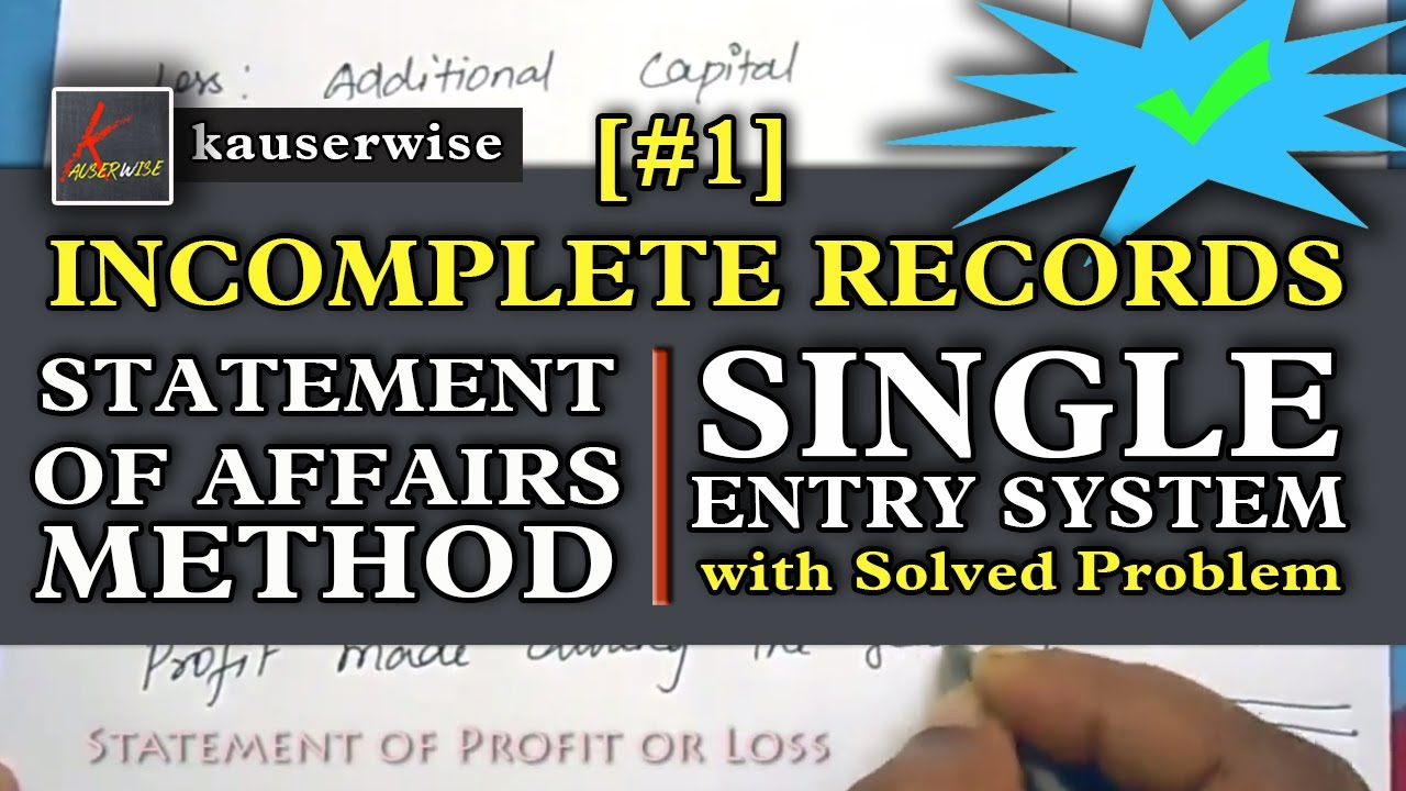 Single Entry System [#1] [Incomplete Records||Statement of Affairs  Method]-by kauserwise