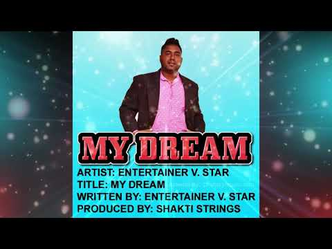 Entertainer V. Star - My Dream (2019 Guyana Chutney)