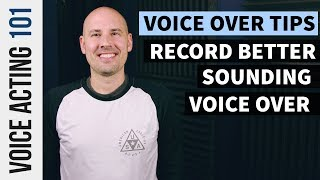 Voice Over Tips: 9 Ways to Record Better Sounding Voice Over