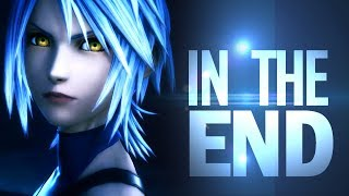 Kingdom Hearts Epic AMV/GMV - In the End