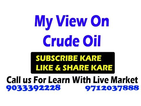 Crude Oil View | Join Golden Theory Now | Call For Learn With Live Market 9033392228