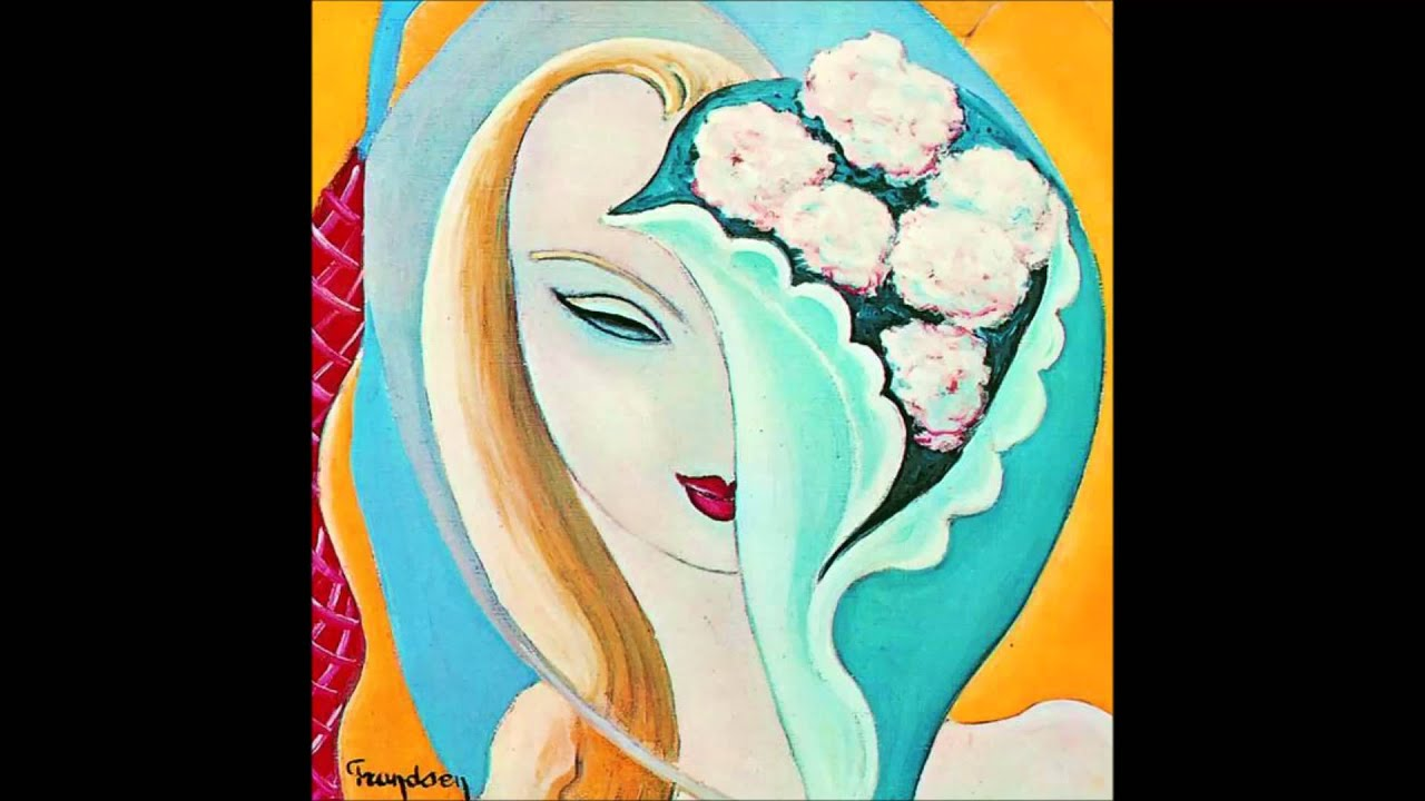 """01 - """"Layla"""", Derek And The Dominos """"Layla and Other Assorted Love Songs"""" 1970"""