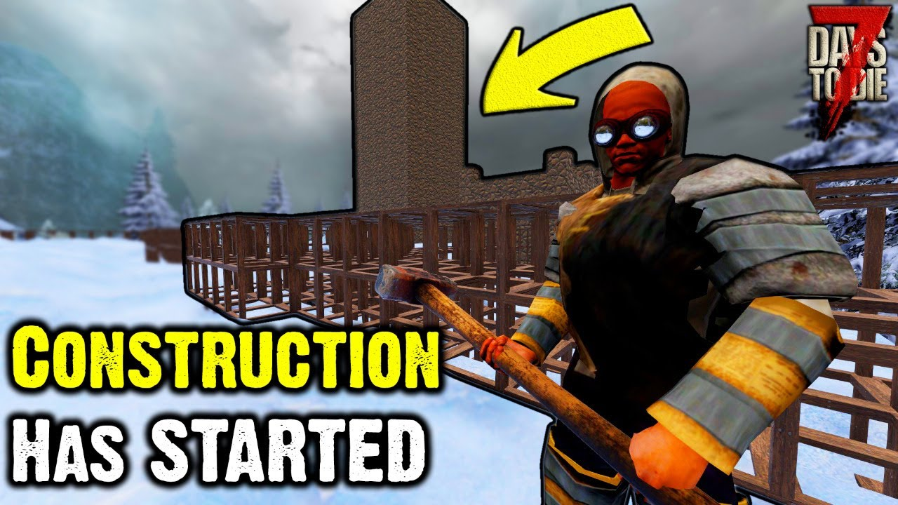 7 Days To Die Alpha 19.1 - Castle CONSTRUCTION HAS STARTED!
