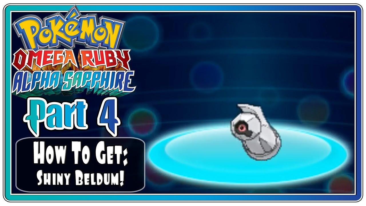 Pokemon Omega Ruby And Alpha Sapphire Part 4 How To Get Shiny Beldum Metagrossite Facecam