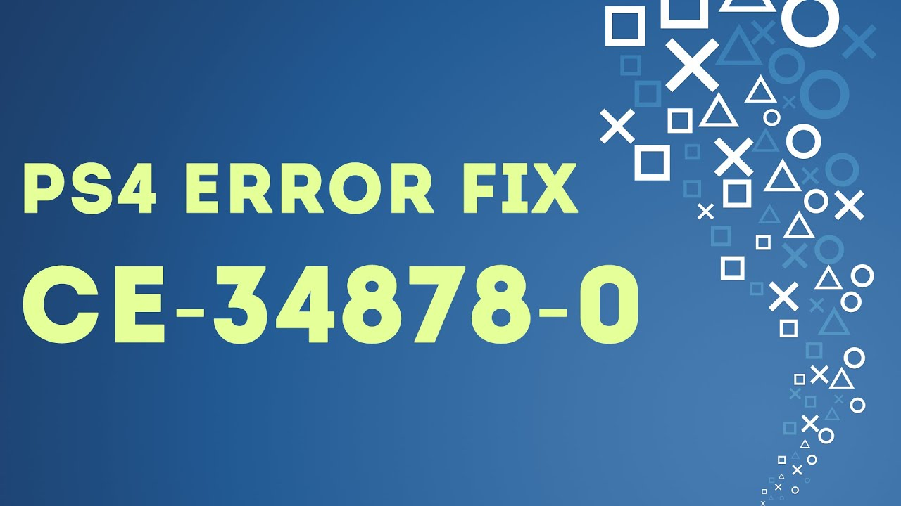 PS4 EASY FIX Error CE-34878-0 An error occurred in the following application