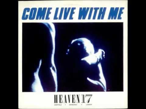 Heaven 17 - Come Live With Me (12