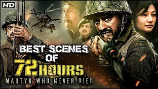BEST Scenes Of 72 Hours | 72 Hours: Martyr Who Never Died Patriotic Hindi Movie | Avinash Dhyani
