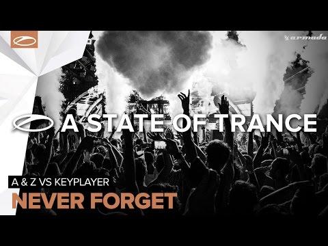 A & Z vs KeyPlayer - Never Forget (Original Mix)