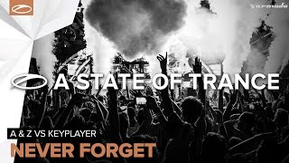A & Z vs KeyPlayer - Never Forget (Original Mix)