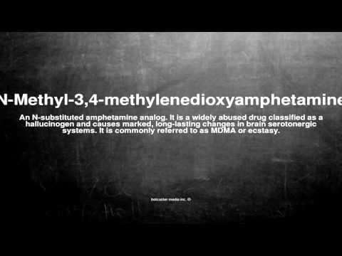 Medical vocabulary: What does N-Methyl-3,4-methylenedioxyamphetamine mean